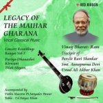 Legacy Of The Maihar Gharana - Vol 7 songs