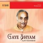 Gaye Shyam songs