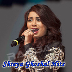 Shreya Ghoshal Hits songs