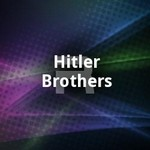 Hitler Brothers songs