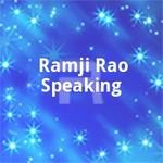 രാംജി രോ സ്പീകിംഗ് songs