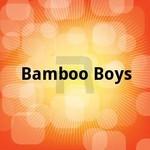 ബാംബൂ ബോയ്സ് songs