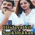 Hrudayathil Sookshikkan songs