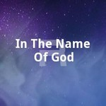 In The Name Of God songs
