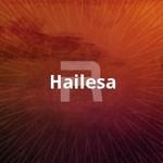 Hailesa songs