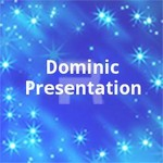 Dominic Presentation songs