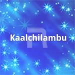 Kaalchilambu songs
