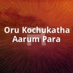 Oru Kochukatha Aarum Para songs