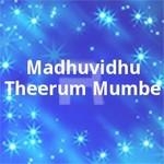 Madhuvidhu Theerum Mumbe songs