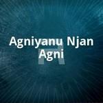 Agniyanu Njan Agni songs