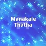 Manakale Thatha songs