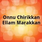 Onnu Chirikkan Ellam Marakkan songs