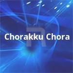 Chorakku Chora songs