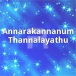 Annarakannanum Thannalayathu songs