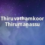 Thiruvathamkoor Thirumanassu songs
