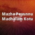 Mazha Peyunnu Madhalam Kotu songs