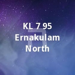 KL 7 95 Ernakulam North songs