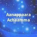 Aanappaara Achaamma songs