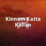 Kinnam Katta Kallan songs
