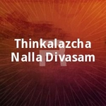 Thinkalazcha Nalla Divasam songs