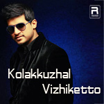 Kolakkuzhal Vizhiketto songs