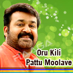 Oru Kili Pattu Moolave- Melodies of Mohanlal songs