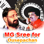 MG Sree for Ousepachan songs