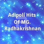 Adipoli Hits Of MG. Radhakrishnan  songs