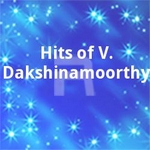 Hits of V. Dakshinamoorthy songs