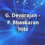 G. Devarajan - P. Bhaskaran Hits songs