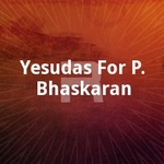 Yesudas For P. Bhaskaran songs