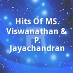 Hits Of MS. Viswanathan & P. Jayachandran songs