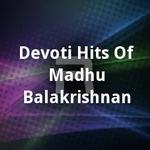 Devoti Hits Of Madhu Balakrishnan