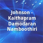 Johnson - Kaithapram Damodaran Namboothiri songs
