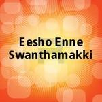 Eesho Enne Swanthamakki songs