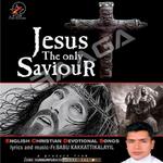 Jesus Only Saviour songs