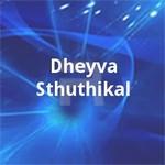Dheyva Sthuthikal songs