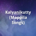 Kalyanikutty (Mappila Songs) songs
