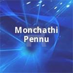 Monchathi Pennu songs