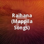 Raihana (Mappila Songs) songs