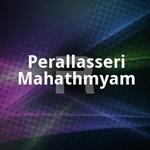 Perallasseri Mahathmyam songs