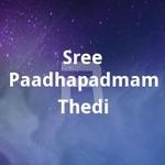 Sree Paadhapadmam Thedi songs