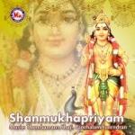 Shanmukhapriyam songs