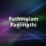 Pathinalam Panimathi songs