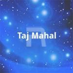 താജ് മഹൽ songs