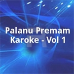Palanu Premam Karoke - Vol 1 songs