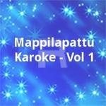 Mappilapattu Karoke - Vol 1 songs