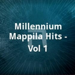 Millennium Mappila Hits - Vol 1 songs