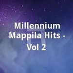 Millennium Mappila Hits - Vol 2 songs