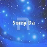 Sorry Da songs